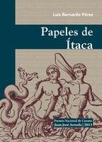 Papeles de Ítaca - Bernardo Pérez Puente
