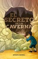El secreto de la caverna - Arturo S. Maxwell