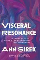 Visceral Resonance - Ann Sirek