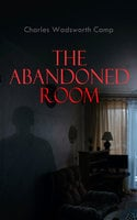 The Abandoned Room - Charles Wadsworth Camp