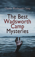 The Best Wadsworth Camp Mysteries - Charles Wadsworth Camp