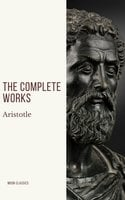 Aristotle: The Complete Works - Aristotle, Moon Classics