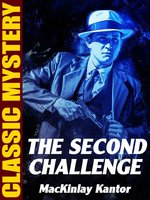 The Second Challenge - MacKinlay Kantor