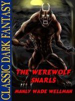 The Werewolf Snarls - Manly Wade Wellman
