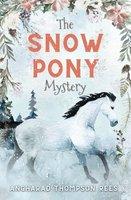 The Snow Pony Mystery - Angharad Thompson Rees