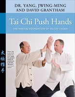 Tai Chi Push Hands - Jwing-Ming Yang, David W. Grantham