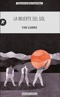 La muerte del sol - Lianke Yan