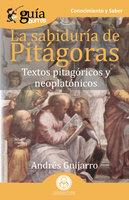 GuíaBurros La sabiduría de Pitágoras - Andrés Guijarro