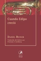 Cuando Edipo creció - Daniel Becker