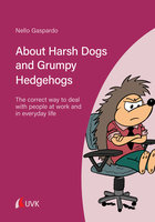 About Harsh Dogs and Grumpy Hedgehogs - Nello Gaspardo