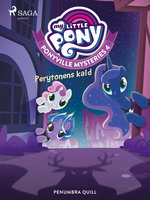 My Little Pony - Ponyville Mysteries 4 - Perytonens kald - Penumbra Quill