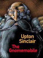 The Gnomemobile - Upton Sinclair