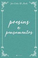 Poesias e pensamentos - João Carlos B. Mendes