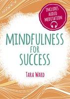 Mindfulness for Success - Tara Ward