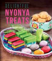 Delightful Nyonya Treats - Philip Chia