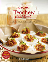The Little Teochew Cookbook - Eric Low