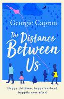The Distance Between Us - Georgie Capron