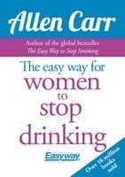 The Easy Way for Women to Stop Drinking - Allen Carr