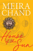 House of the Sun - Meira Chand