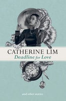 Deadline for Love and Other Stories - Catherine Lim