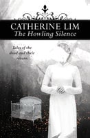 The Howling Silence: - Catherine Lim