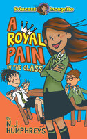 Princess Incognito: A Royal Pain in the Class - N.J. Humphreys
