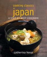 Cooking Classics Japan - Catherina Hosoi