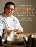 Teochew Heritage Cooking - Eric Low