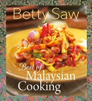 Best of Malaysian Cooking - Betty Saw