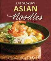Asian Noodles - Lee Geok Boi