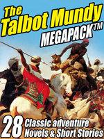 The Talbot Mundy Megapack - Talbot Mundy