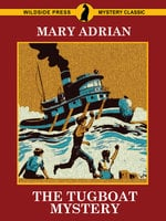 The Tugboat Mystery - Mary Adrian