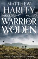 Warrior of Woden - Matthew Harffy