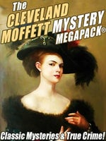 The Cleveland Moffett Mystery MEGAPACK® - Cleveland Moffett