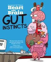 Heart and Brain: Gut Instincts - The Awkward Yeti, Nick Seluk
