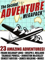 The Second Adventure MEGAPACK® - Johnston McCulley, Frank Belknap Long, Talmage Powell, James Holding, Nictzin Dyalhis