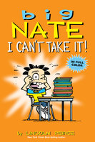 Big Nate: I Can't Take It! - Lincoln Peirce