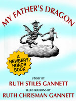 My Father's Dragon (A Newbery Honor Book) - Ruth Stiles Gannett