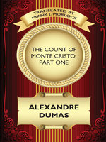 The Count of Monte Cristo, Part One - Alexandre Dumas
