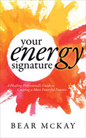 Your Energy Signature - Bear McKay