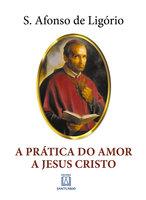 A Prática do Amor a Jesus Cristo