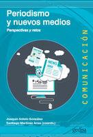 Periodismo y nuevos medios - Santiago Martínez Arias, Joaquín Sotelo González
