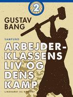 Arbejderklassens liv og dens kamp. Bind 2 - Gustav Bang
