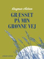 Græsset på min grønne vej - Dagmar Nielsen
