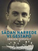 Sådan narrede vi Gestapo - Jørgen Gersfelt