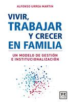 Vivir, trabajar y crecer en familia - Alfonso Urrea Martin