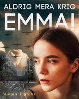 Aldrig mera krig, Emma! - Magda Eggens