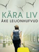 Kära Liv - Åke Leijonhufvud