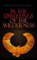 In the Dwellings of the Wilderness - Charlotte Bryson Taylor