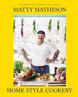 Matty Matheson: Home Style Cookery - Matty Matheson